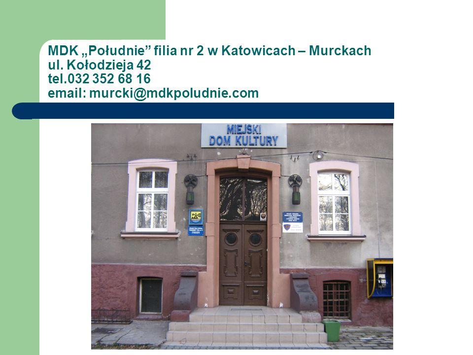 """MDK """"Południe filia nr 2 w Katowicach – Murckach ul."""
