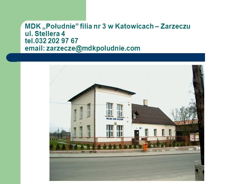 """MDK """"Południe filia nr 3 w Katowicach – Zarzeczu ul. Stellera 4 tel"""