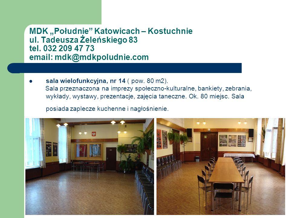 """MDK """"Południe Katowicach – Kostuchnie ul. Tadeusza Żeleńskiego 83 tel"""