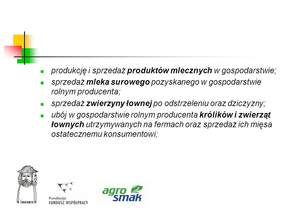 produkcję i sprzedaż produktów mlecznych w gospodarstwie;