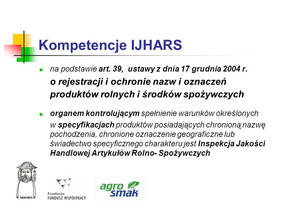 Kompetencje IJHARSna podstawie art. 39, ustawy z dnia 17 grudnia 2004 r.