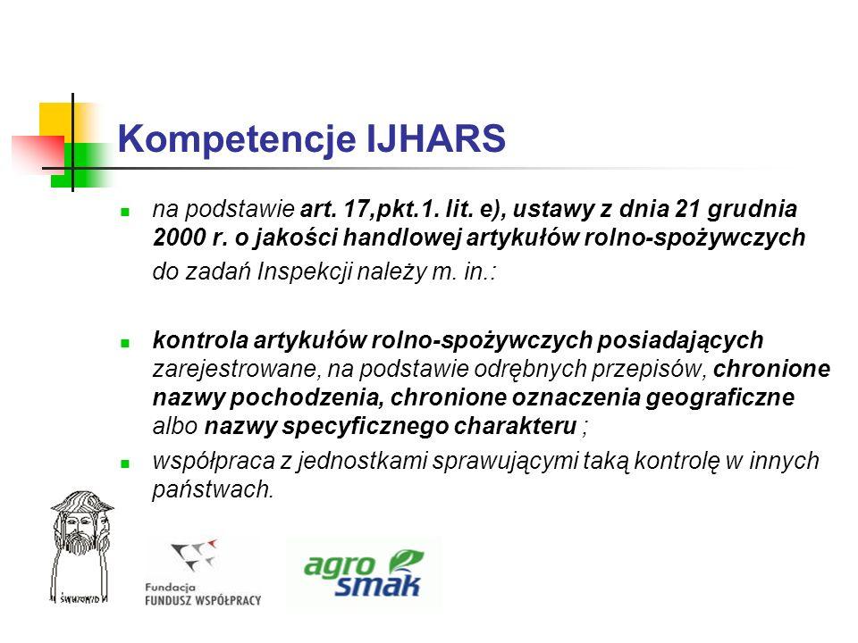 Kompetencje IJHARSna podstawie art. 17,pkt.1. lit. e), ustawy z dnia 21 grudnia 2000 r. o jakości handlowej artykułów rolno-spożywczych.