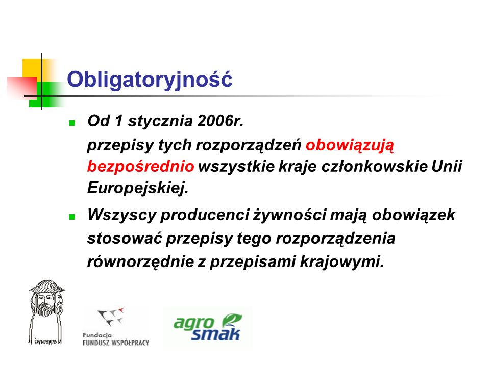 Obligatoryjność Od 1 stycznia 2006r.