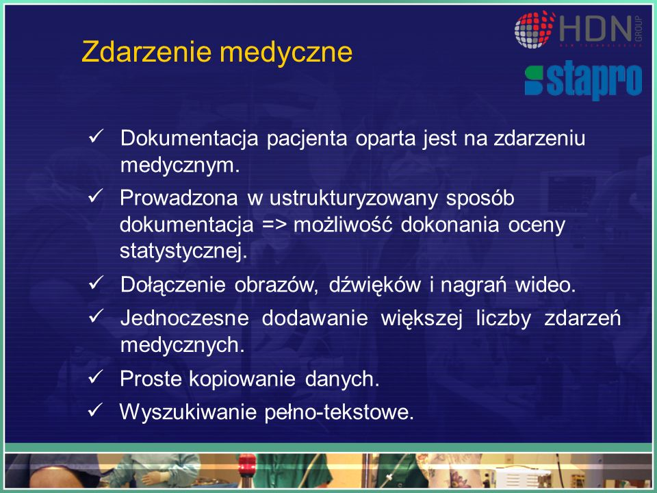 Zdarzenie medyczne Dokumentacja pacjenta oparta jest na zdarzeniu medycznym.