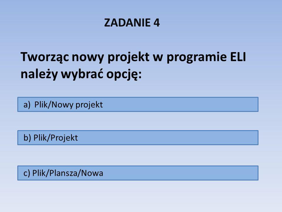 Tworząc nowy projekt w programie ELI należy wybrać opcję: