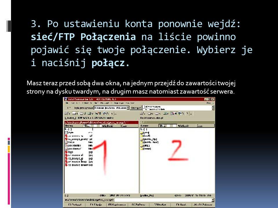 3. Po ustawieniu konta ponownie wejdź: sieć/FTP Połączenia na liście powinno pojawić się twoje połączenie. Wybierz je i naciśnij połącz.