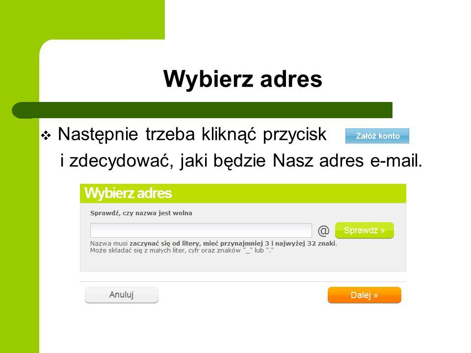 Wybierz adres Następnie trzeba kliknąć przycisk