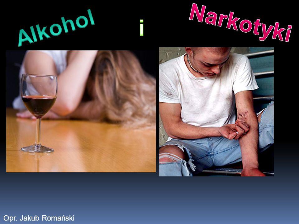 Narkotyki Alkohol i 84% 81% 79% 57% 51% Opr. Jakub Romański