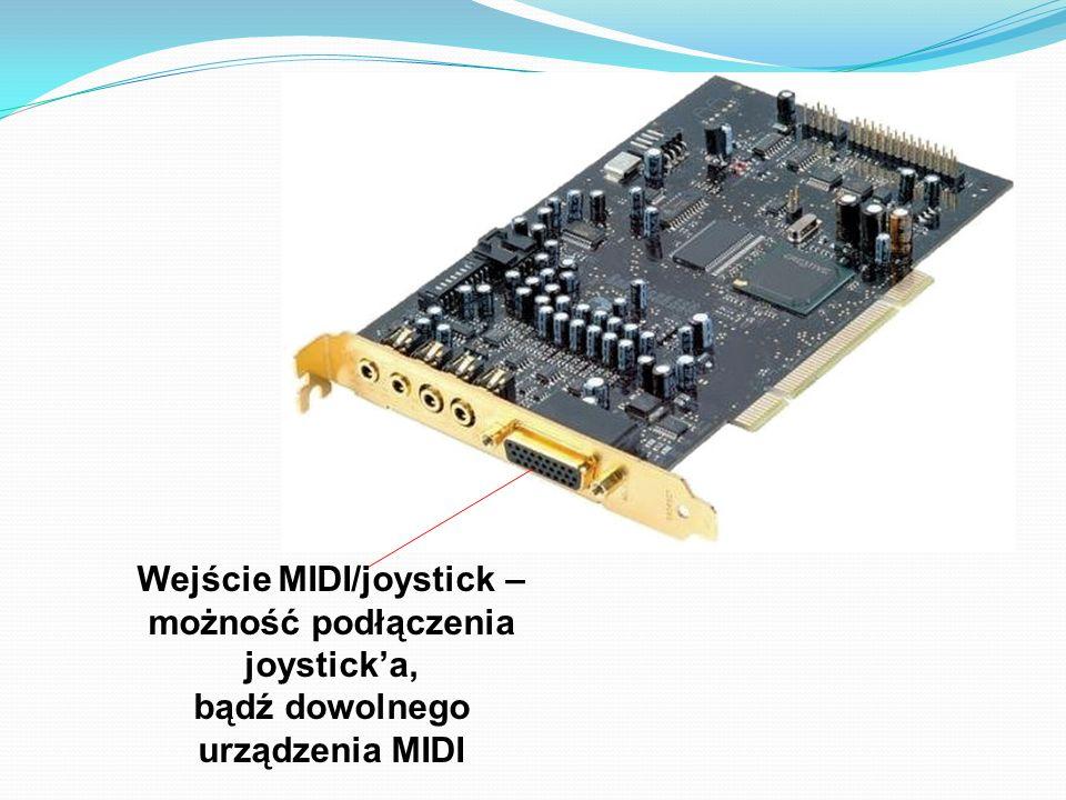 Wejście MIDI/joystick – możność podłączenia joystick'a, bądź dowolnego urządzenia MIDI