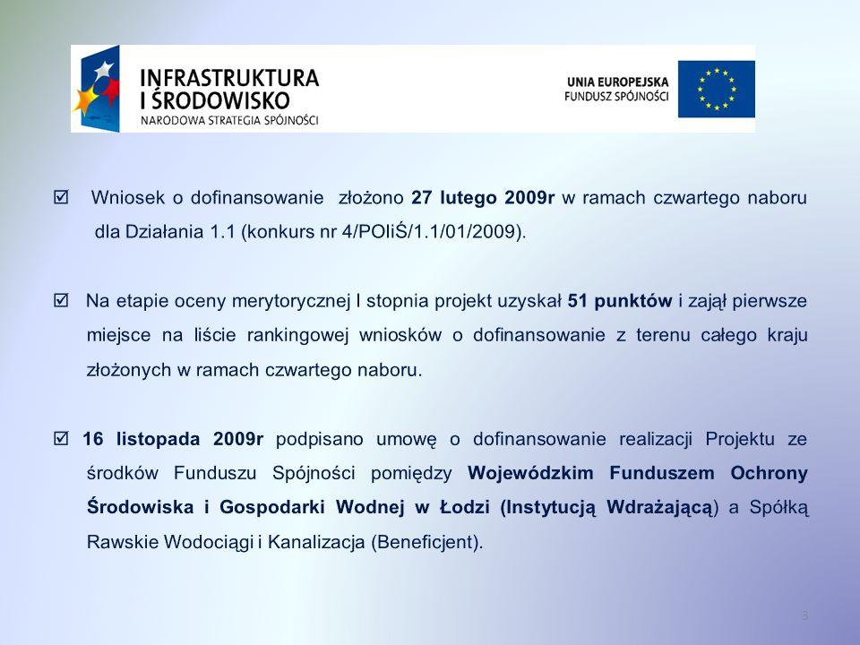  Wniosek o dofinansowanie złożono 27 lutego 2009r w ramach czwartego naboru dla Działania 1.1 (konkurs nr 4/POIiŚ/1.1/01/2009).