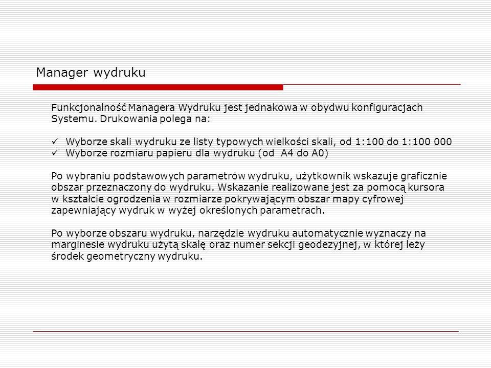 Manager wydruku Funkcjonalność Managera Wydruku jest jednakowa w obydwu konfiguracjach. Systemu. Drukowania polega na: