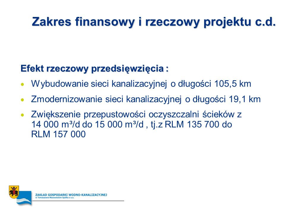 Zakres finansowy i rzeczowy projektu c.d.