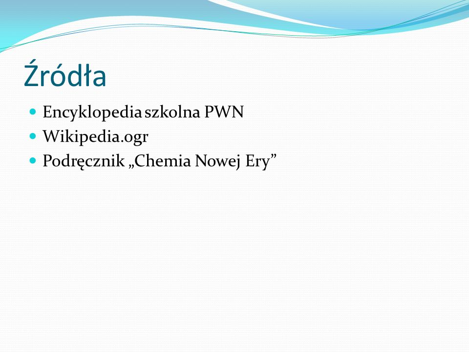Źródła Encyklopedia szkolna PWN Wikipedia.ogr
