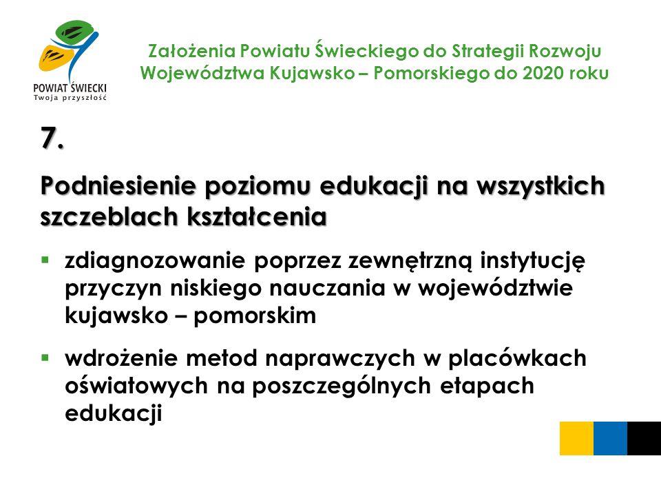 7. Podniesienie poziomu edukacji na wszystkich szczeblach kształcenia
