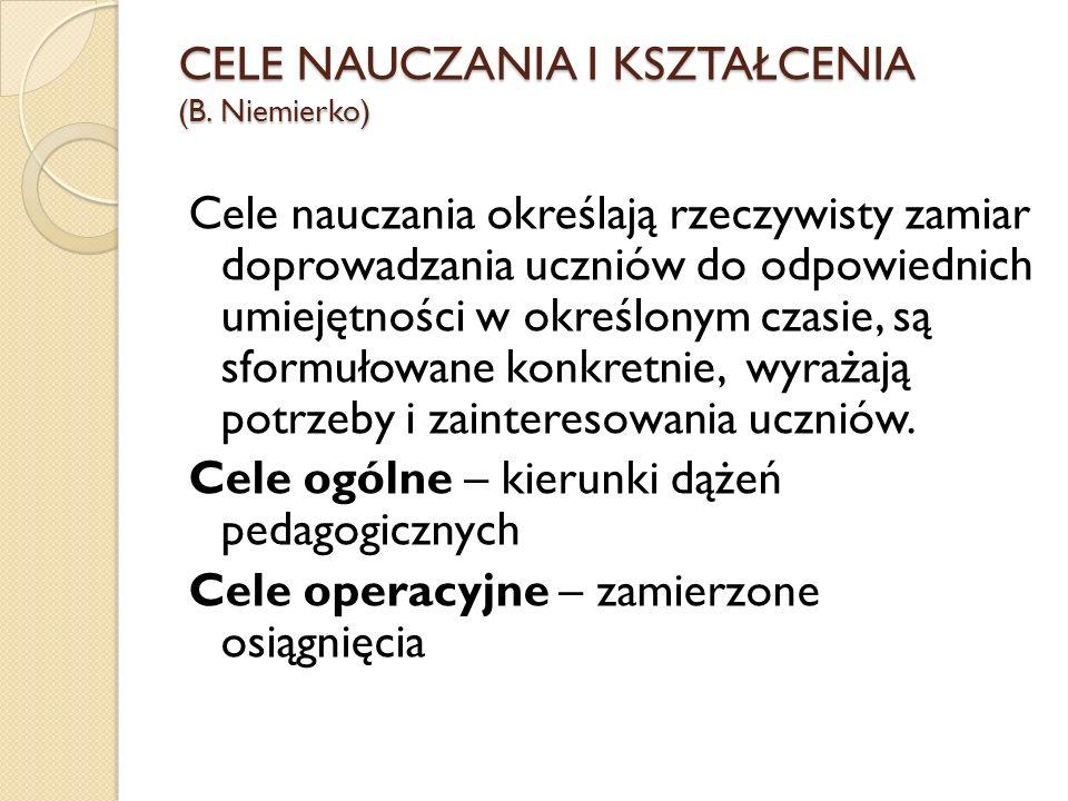 CELE NAUCZANIA I KSZTAŁCENIA (B. Niemierko)