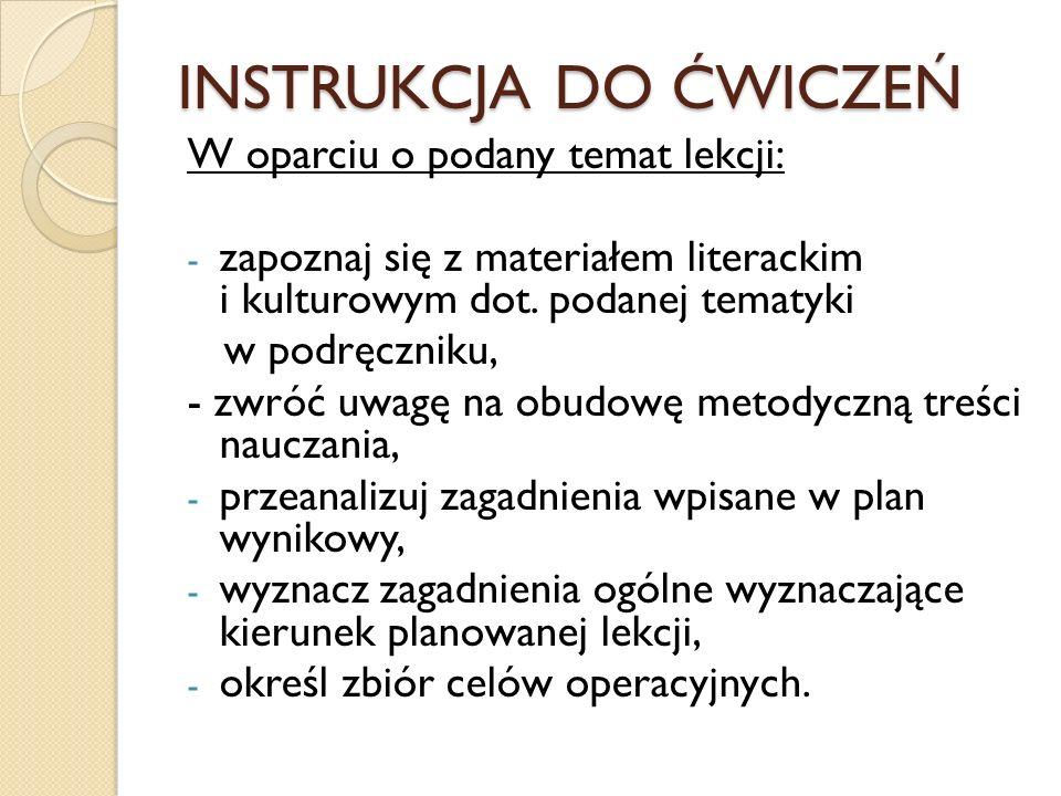 INSTRUKCJA DO ĆWICZEŃ W oparciu o podany temat lekcji: