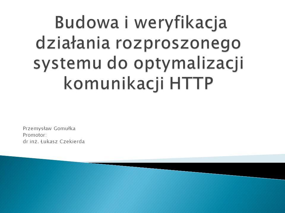 Przemysław Gomułka Promotor: dr inż. Łukasz Czekierda