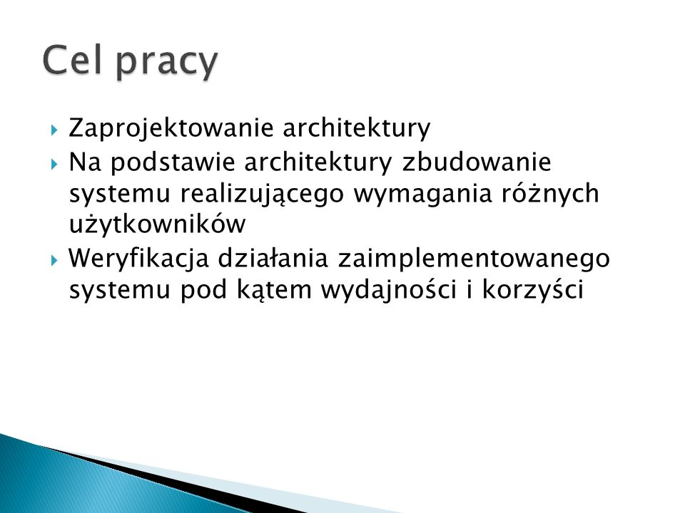 Cel pracy Zaprojektowanie architektury