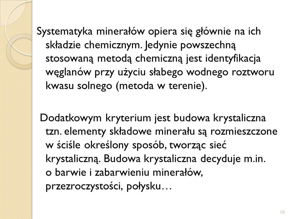 Systematyka minerałów opiera się głównie na ich składzie chemicznym