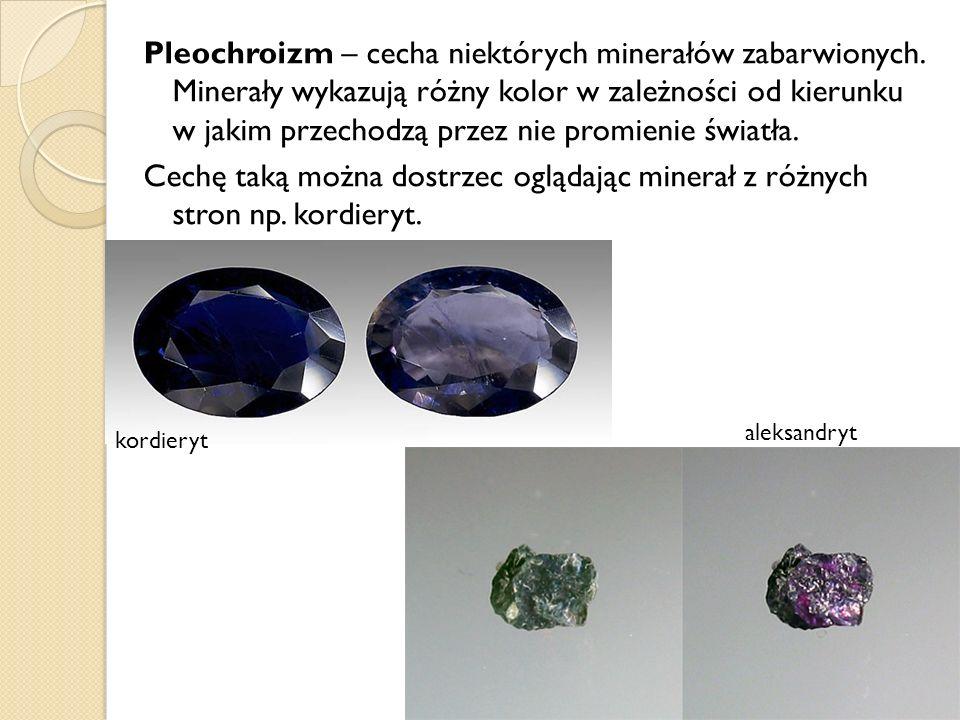 Pleochroizm – cecha niektórych minerałów zabarwionych