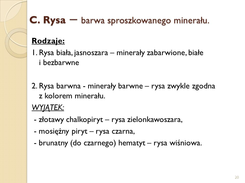 Rysa – barwa sproszkowanego minerału.