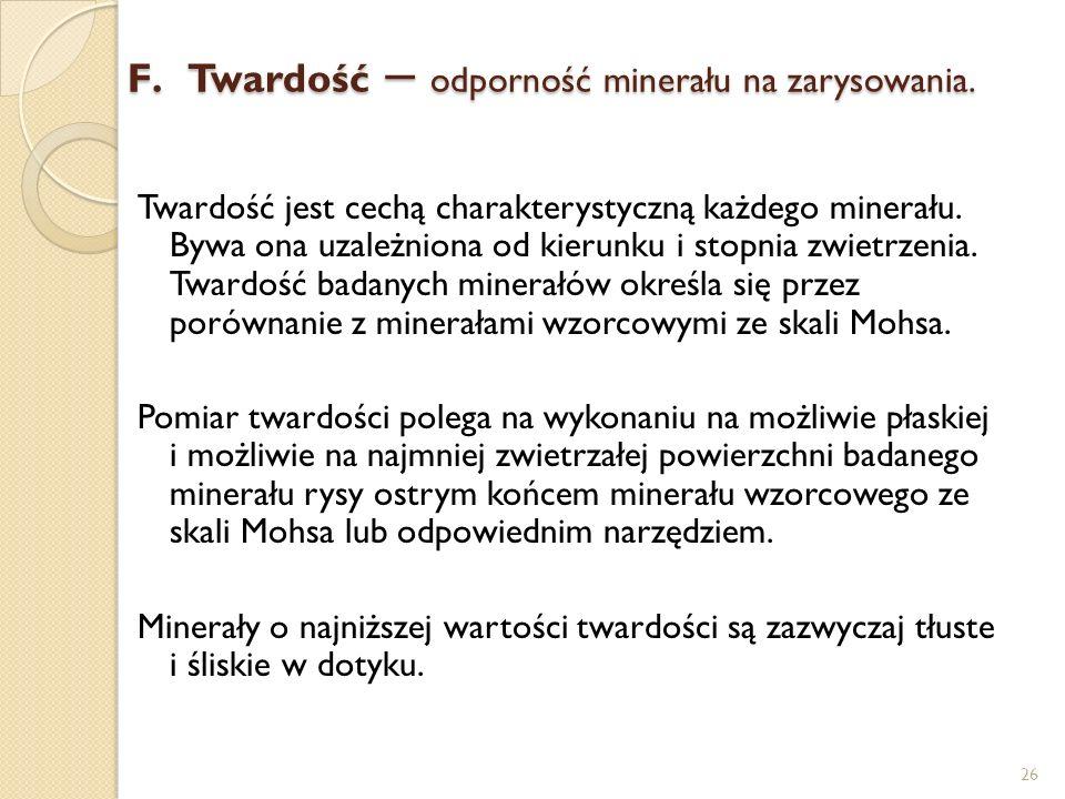 Twardość – odporność minerału na zarysowania.
