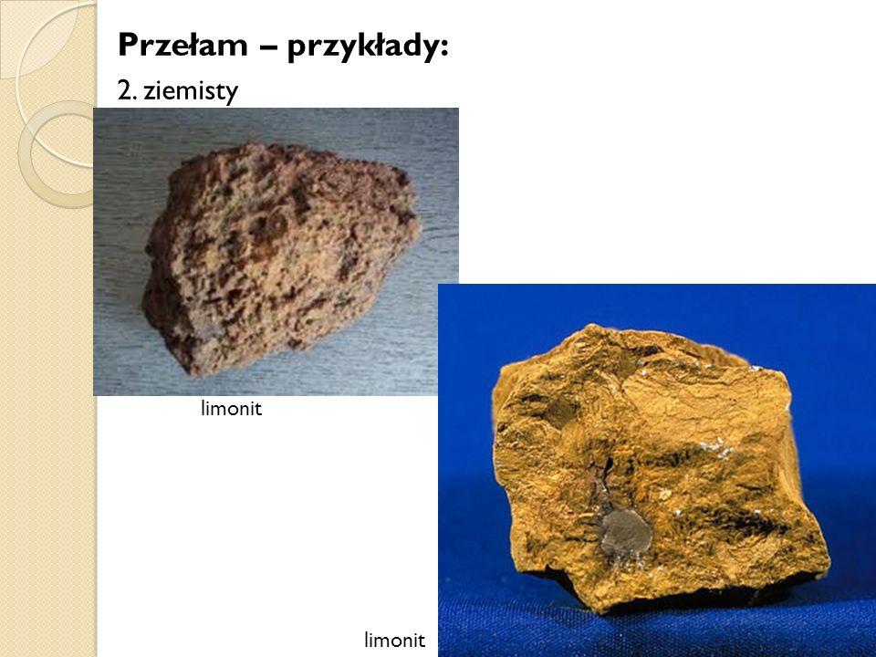 Przełam – przykłady: 2. ziemisty limonit limonit