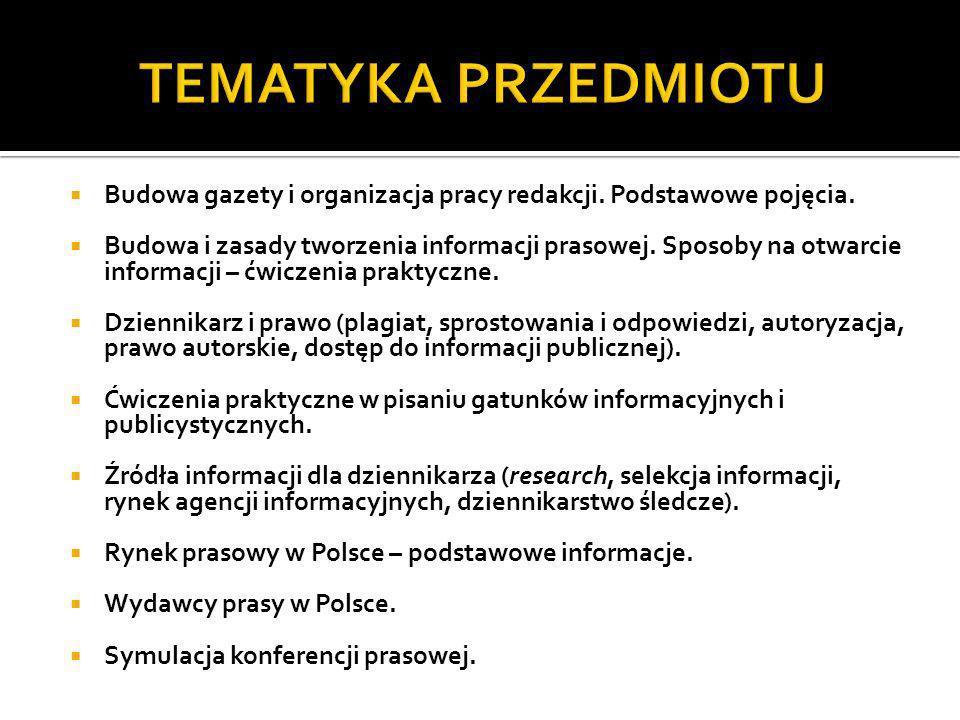 TEMATYKA PRZEDMIOTU Budowa gazety i organizacja pracy redakcji. Podstawowe pojęcia.