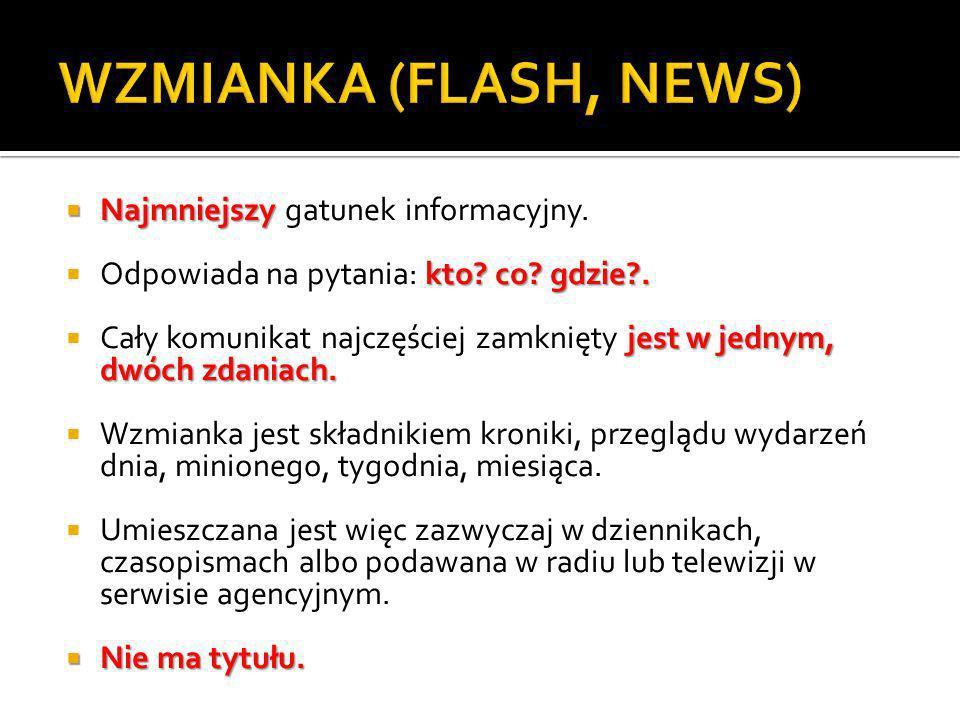 WZMIANKA (FLASH, NEWS) Najmniejszy gatunek informacyjny.