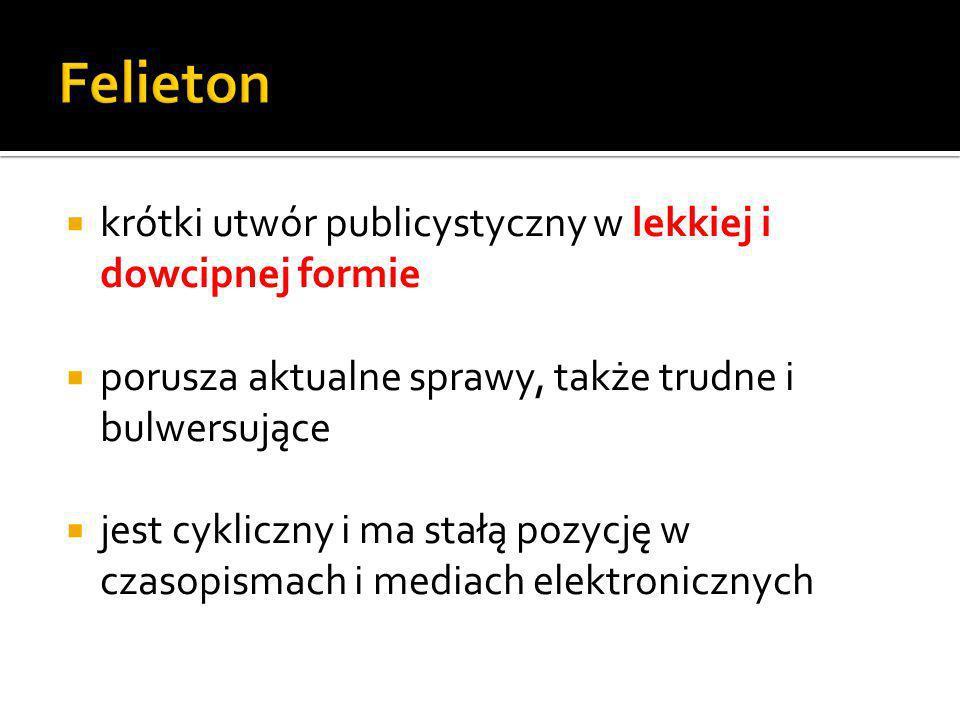 Felieton krótki utwór publicystyczny w lekkiej i dowcipnej formie