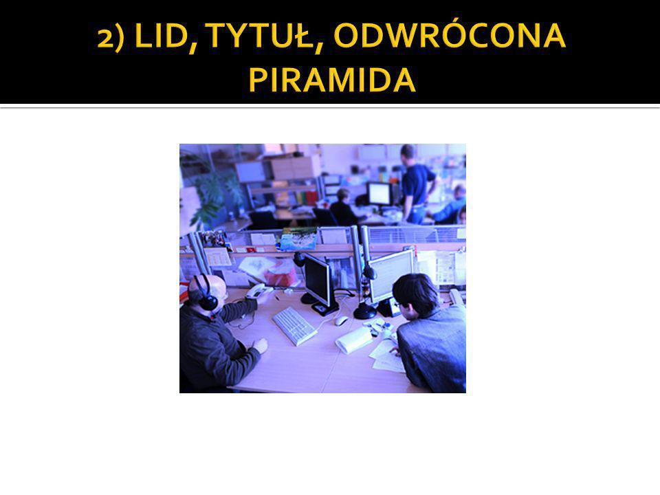 2) LID, TYTUŁ, ODWRÓCONA PIRAMIDA