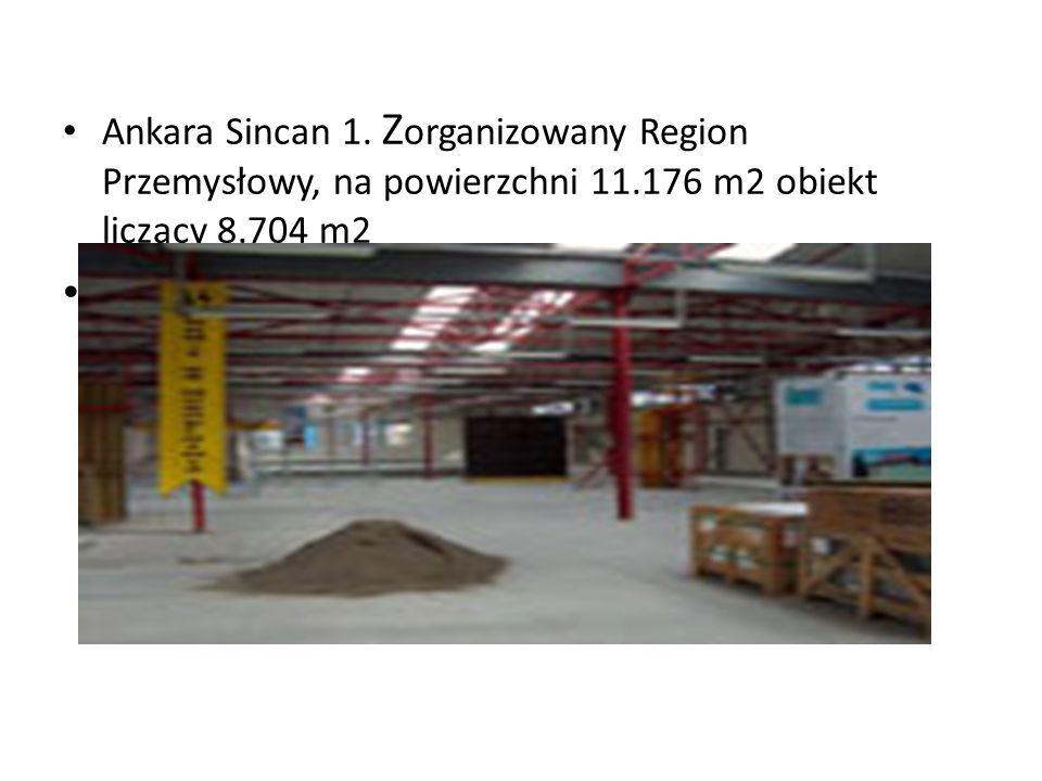Ankara Sincan 1. Zorganizowany Region Przemysłowy, na powierzchni 11