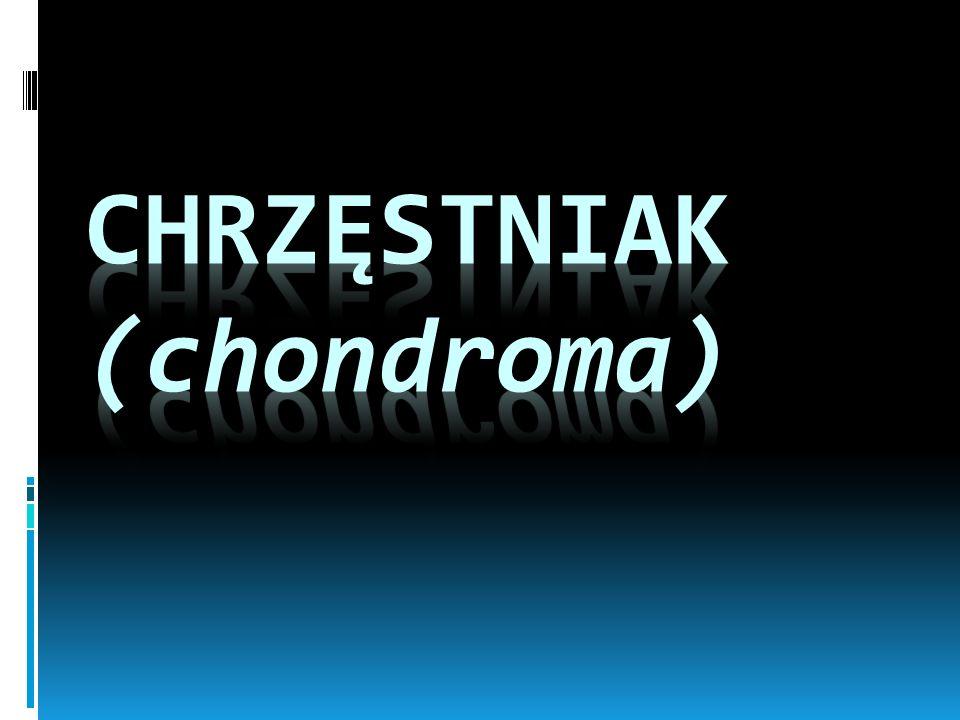 Chrzęstniak (chondroma)