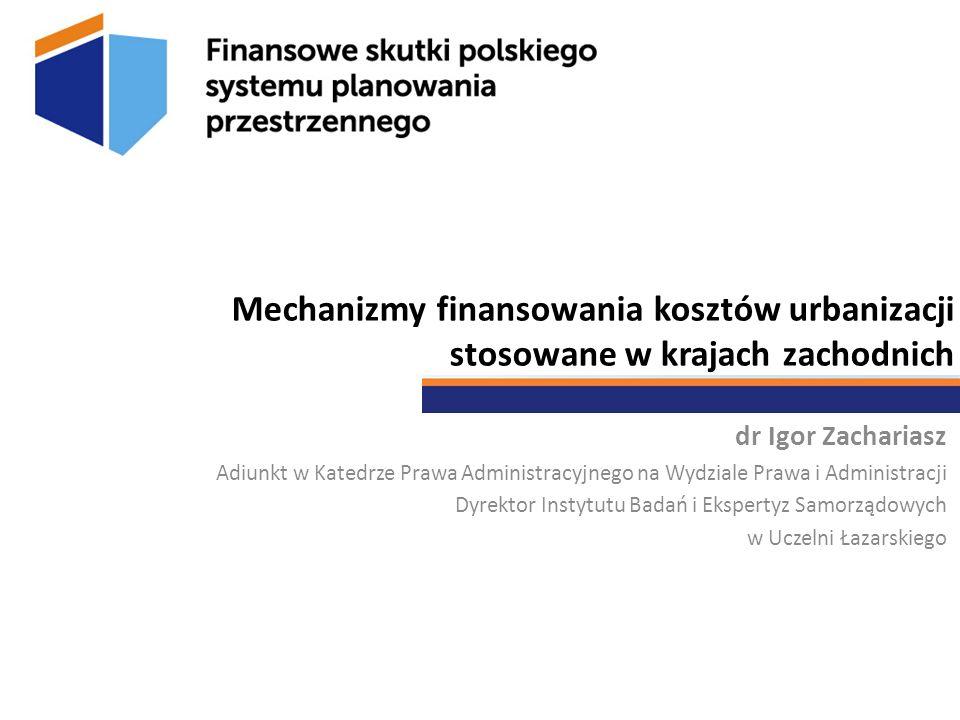 Mechanizmy finansowania kosztów urbanizacji stosowane w krajach zachodnich