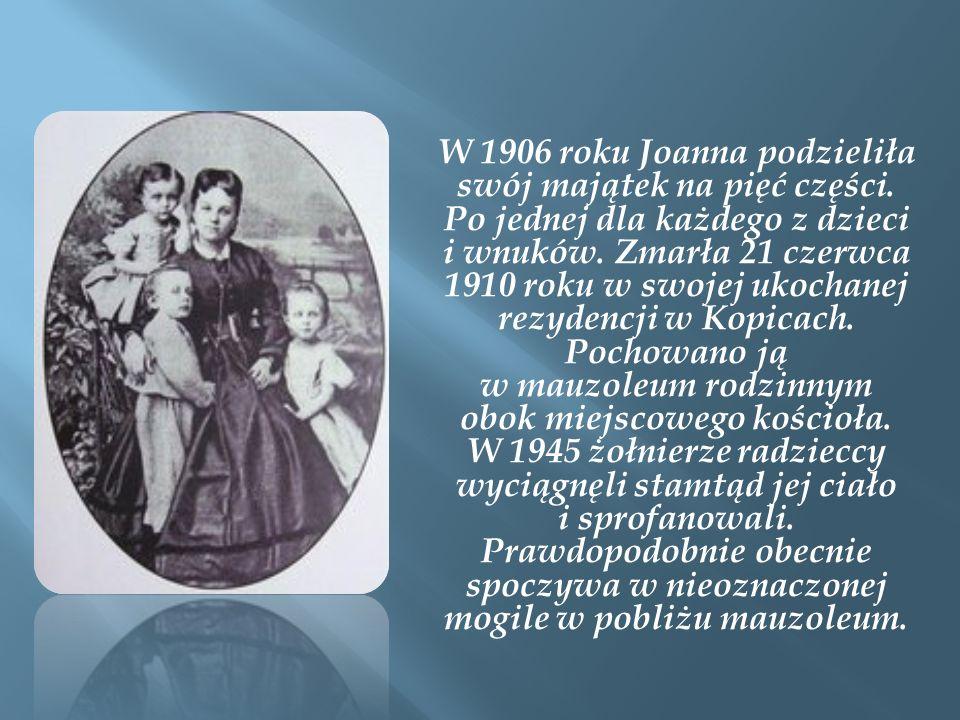 W 1906 roku Joanna podzieliła swój majątek na pięć części