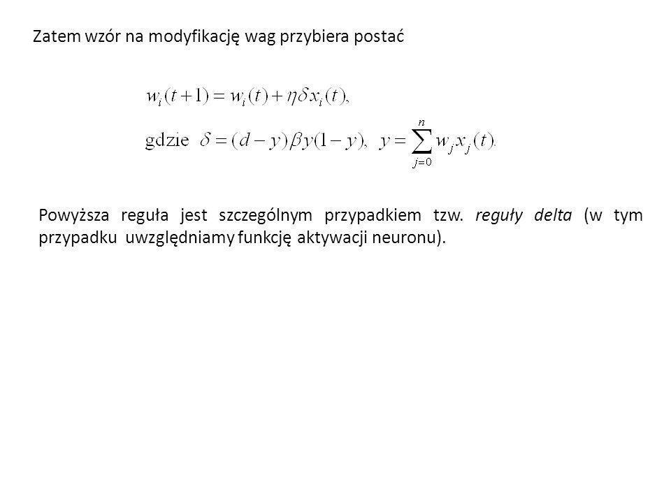 Zatem wzór na modyfikację wag przybiera postać