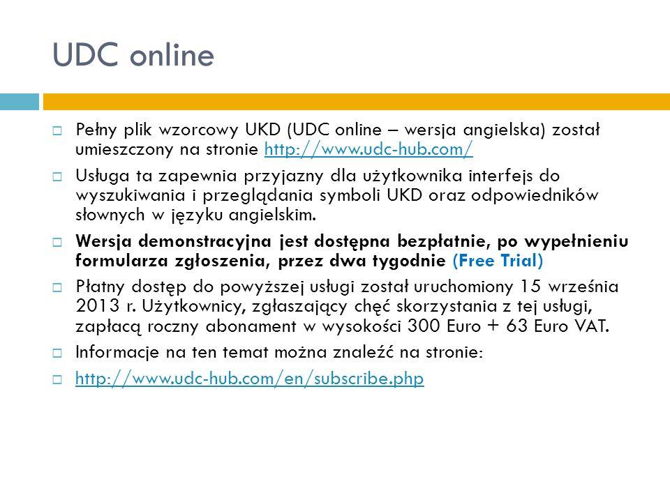 UDC onlinePełny plik wzorcowy UKD (UDC online – wersja angielska) został umieszczony na stronie http://www.udc-hub.com/