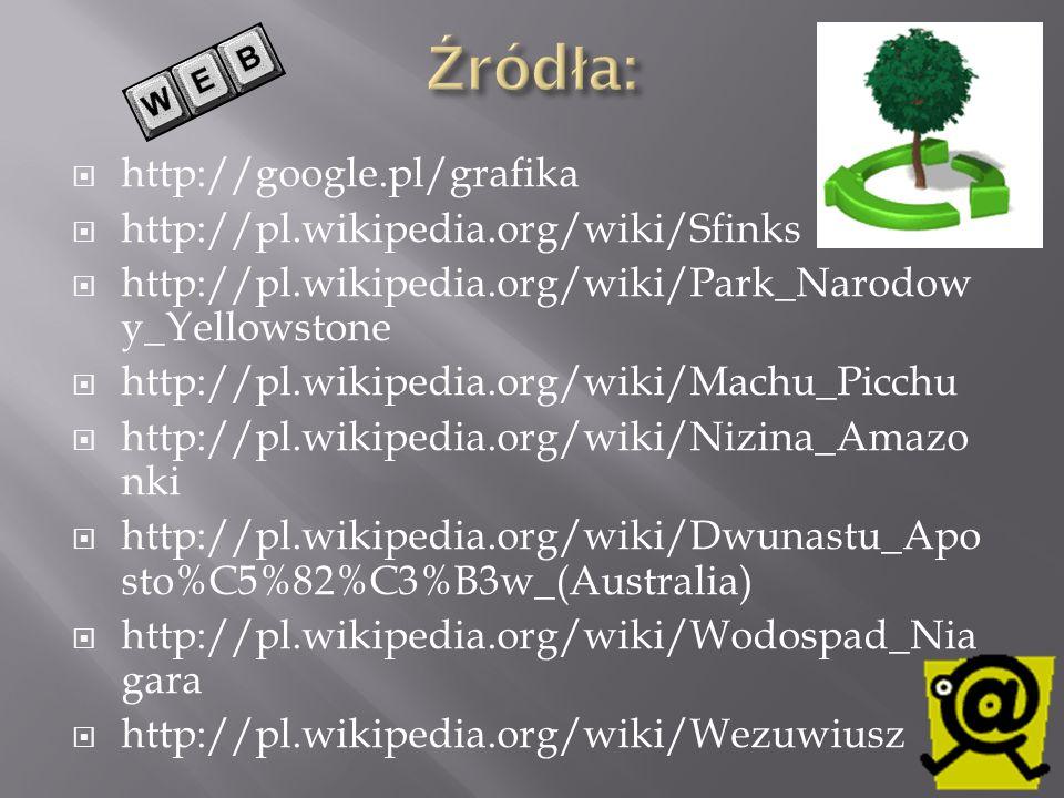 Źródła: http://google.pl/grafika http://pl.wikipedia.org/wiki/Sfinks
