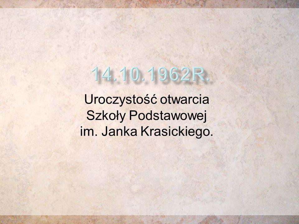 Uroczystość otwarcia Szkoły Podstawowej im. Janka Krasickiego.