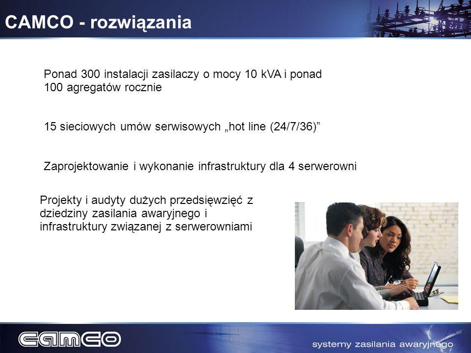 """CAMCO - rozwiązaniaPonad 300 instalacji zasilaczy o mocy 10 kVA i ponad. 100 agregatów rocznie. 15 sieciowych umów serwisowych """"hot line (24/7/36)"""