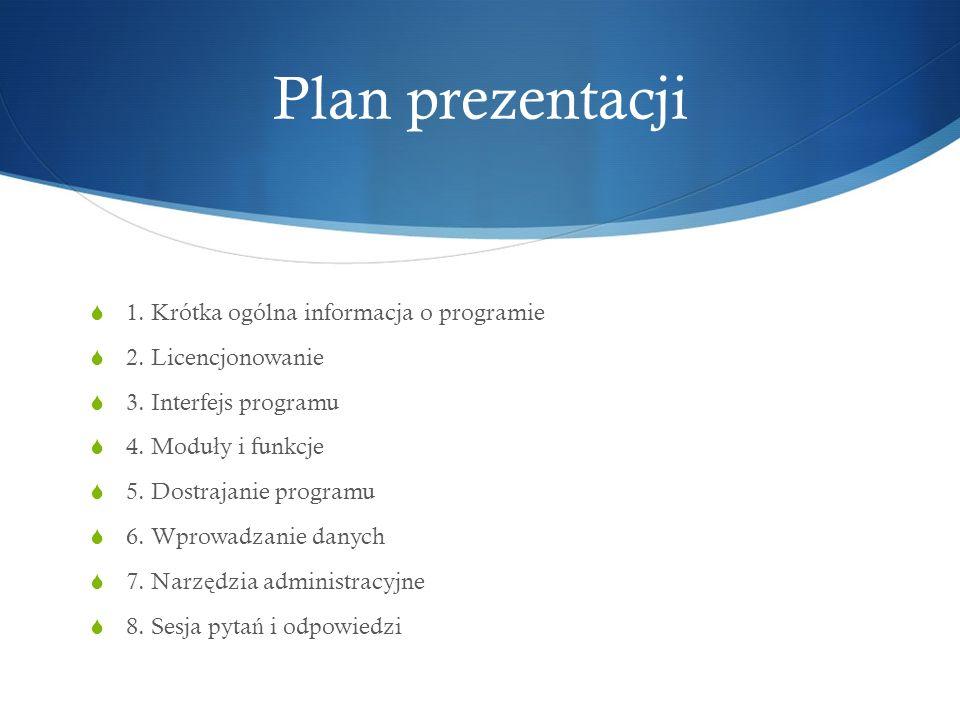 Plan prezentacji 1. Krótka ogólna informacja o programie