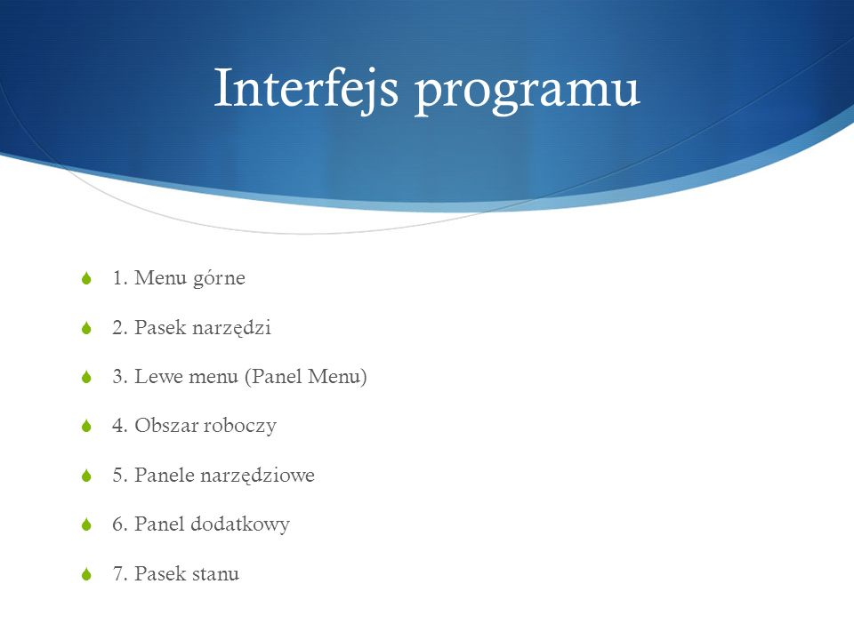 Interfejs programu 1. Menu górne 2. Pasek narzędzi