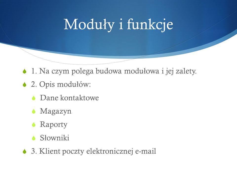 Moduły i funkcje 1. Na czym polega budowa modułowa i jej zalety.