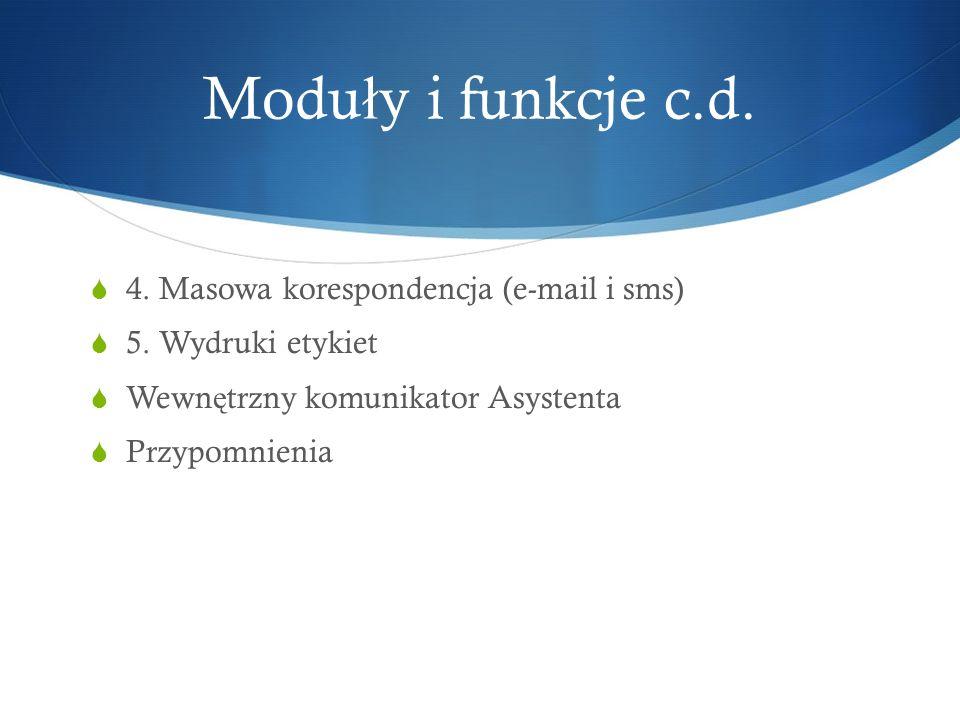 Moduły i funkcje c.d. 4. Masowa korespondencja (e-mail i sms)