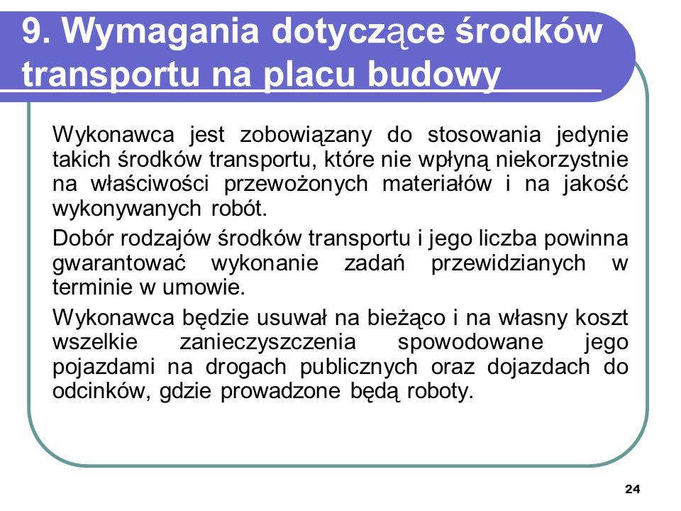 9. Wymagania dotyczące środków transportu na placu budowy