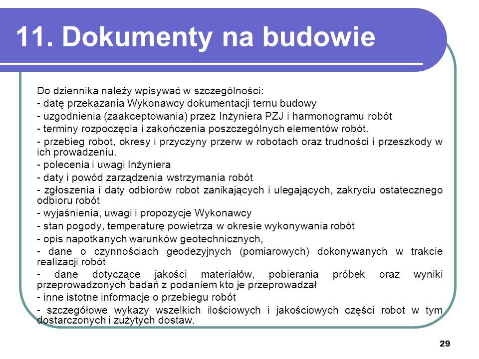 11. Dokumenty na budowie Do dziennika należy wpisywać w szczególności: