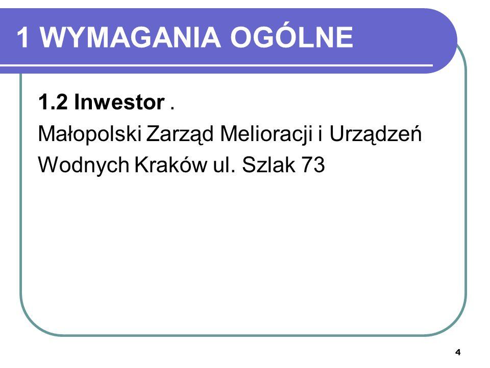 1 WYMAGANIA OGÓLNE 1.2 Inwestor .