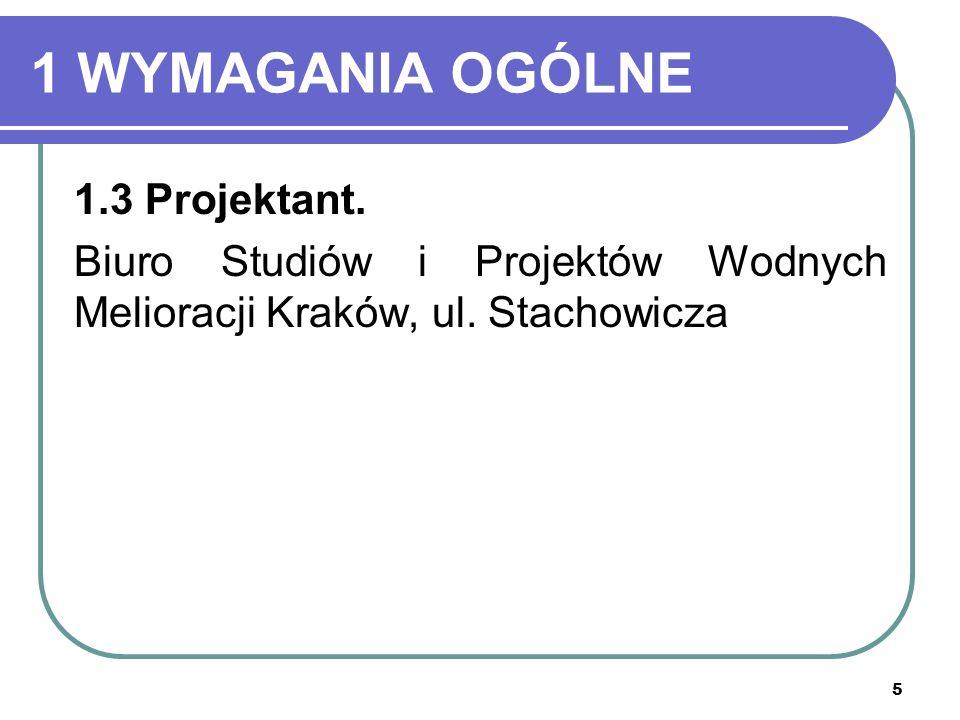 1 WYMAGANIA OGÓLNE 1.3 Projektant.