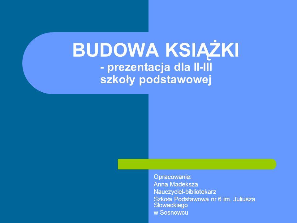 BUDOWA KSIĄŻKI - prezentacja dla II-III szkoły podstawowej