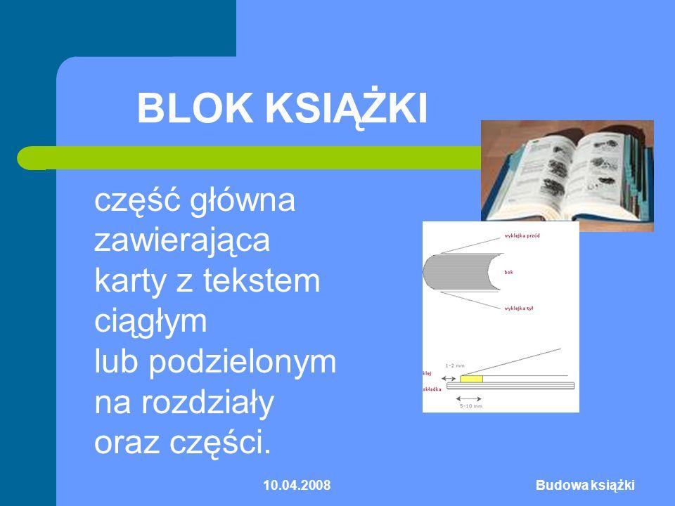 BLOK KSIĄŻKI część główna zawierająca karty z tekstem ciągłym lub podzielonym na rozdziały oraz części.